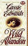 Edwards, Cassie: Wild Abandon (Topaz Historical Romance)