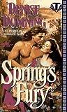 Domning, Denise: Spring's Fury (Topaz Historical Romances)