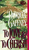 Gaffney, Patricia: To Love and to Cherish