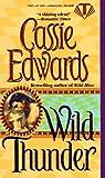 Edwards, Cassie: Wild Thunder