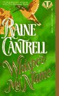Cantrell, Raine: Whisper My Name (Topaz historical romances)