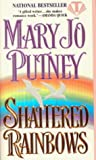 Putney, Mary Jo: Shattered Rainbows
