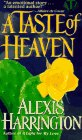 A Taste of Heaven by Alexis Harrington