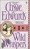 Edwards, Cassie: Wild Whispers