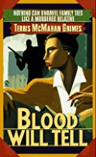 Blood Will Tell by Terris McMahan Grimes