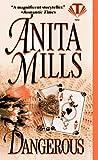 Mills, Anita: Dangerous