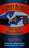 Hess, Joan: Funny Bones : 15 New Tales of Murder and Mayhem