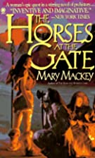 The Horses at the Gate by Mary Mackey