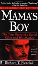 Mama's Boy: The True Story of a Serial…