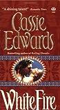 Edwards, Cassie: White Fire