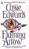 Cassie Edwards: Flaming Arrow