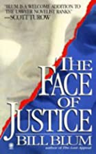The Face of Justice by Bill Blum