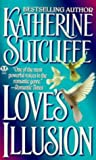 Sutcliffe, Katherine: Love's Illusion