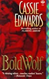 Edwards, Cassie: Bold Wolf (Signet - Historical Romance)