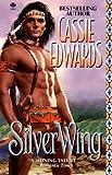 Edwards, Cassie: Silver Wing (Topaz Historical Romance)