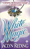 Reding, Jaclyn: White Magic (Topaz Historical Romance)
