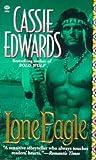 Edwards, Cassie: Lone Eagle (Topaz Historical Romance)