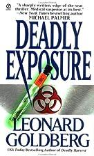 Deadly Exposure by Leonard Goldberg