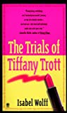 Wolff, Isabel: The Trials of Tiffany Trott