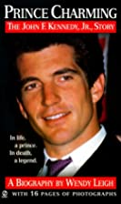Prince Charming: The John F. Kennedy, Jr.…