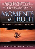 Moments of Truth by Tony Wainwright