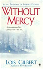 Without Mercy by Lois Gilbert