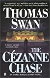 Swan, Thomas: The Cezanne Chase