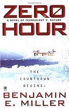 Zero Hour by Benjamin E. Miller