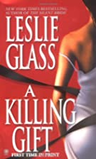 Killing Gift, A by Leslie Glass
