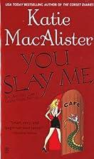 You Slay Me (Aisling Grey, Guardian, Book 1)…