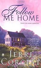 Follow Me Home by Jerri Corgiat