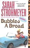 Strohmeyer, Sarah: Bubbles A Broad (Bubbles Books)