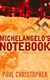 Christopher, Paul: Michelangelo&#39;s Notebook