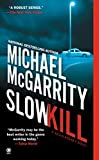 McGarrity, Michael: Slow Kill