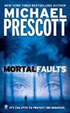 Mortal Faults by Michael Prescott