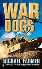 War Dogs by Michael Farmer