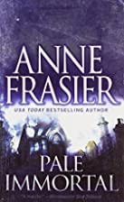 Pale Immortal by Anne Frasier