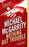 McGarrity, Michael: Nothing but Trouble