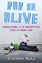 Dad or Alive: Confessions of an Unexpected…