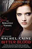 Caine, Rachel: Bitter Blood: The Morganville Vampires