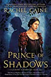 Caine, Rachel: Prince of Shadows: A Novel of Romeo and Juliet