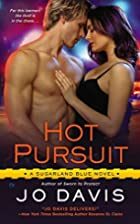 Hot Pursuit: A Sugarland Blue Novel by Jo…