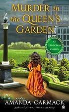 Murder In The Queen's Garden by Amanda…