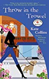 Collins, Kate: Throw in the Trowel: A Flower Shop Mystery