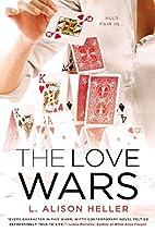 The Love Wars by L. Alison Heller