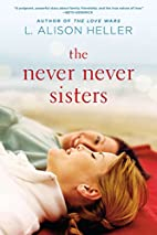 The Never Never Sisters by L. Alison Heller