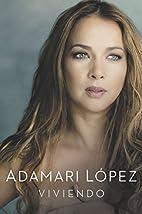 Viviendo (Spanish Edition) by Adamari López