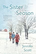 The Sister Season by Jennifer Scott
