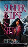 Guttenberg, Elyse: Sunder, Eclipse and Seed