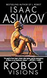 Asimov, Isaac: Robot Visions
